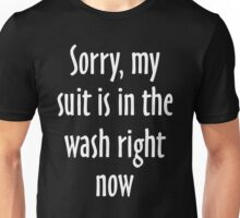 Sorry, my suit is in the wash right now (White) Unisex T-Shirt