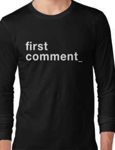 First Comment  Long Sleeve T-Shirt