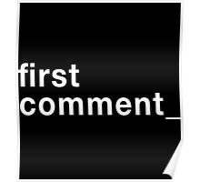 First Comment  Poster