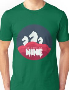 WE ONLY HAVE NINE Unisex T-Shirt