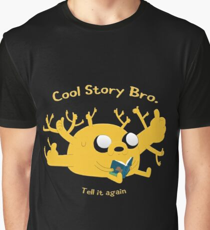 Cool story bro. - Jake - Adventure Time Graphic T-Shirt