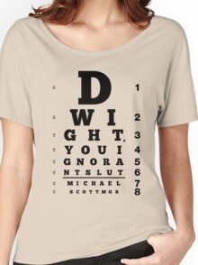 Dwight, You Ignorant Slut Women's Relaxed Fit T-Shirt