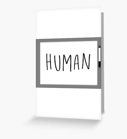 HUMAN (Whiteboard) - Arrival Greeting Card