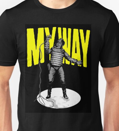 MY WAY.. Unisex T-Shirt