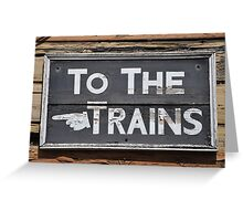 To the Trains Greeting Card