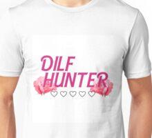 Dilf Hunt  Unisex T-Shirt