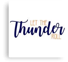 Let the Thunder Roll - OKC Thunder Canvas Print