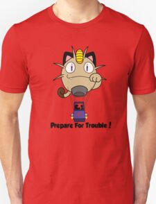 Prepare for trouble! T-Shirt