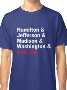 Founding Fathers & More- Hamilton Classic T-Shirt