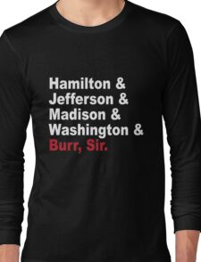 Founding Fathers & More- Hamilton Long Sleeve T-Shirt