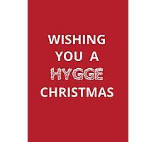 Christmas card - wishing you a hygge Christmas  Photographic Print