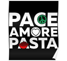 """""""Pace, Amore, Pasta"""" Poster"""