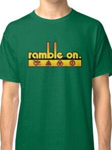 Ramble On Classic T-Shirt