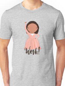 Work!  Unisex T-Shirt