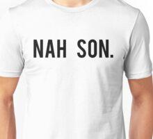 nah son Unisex T-Shirt