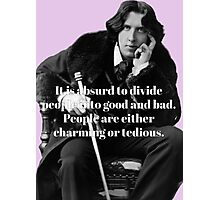 Oscar Wilde - People are either charming or tedious Photographic Print