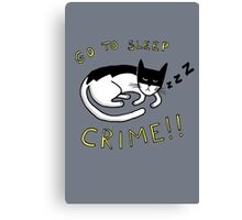 Go To Sleep, Crime! Canvas Print