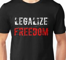 Legalize Freedom 2 Unisex T-Shirt
