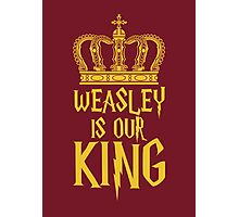Weasley is our King! Photographic Print