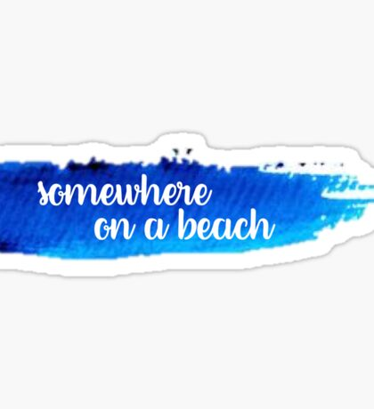 Somewhere on a Beach Watercolor Stroke Sticker