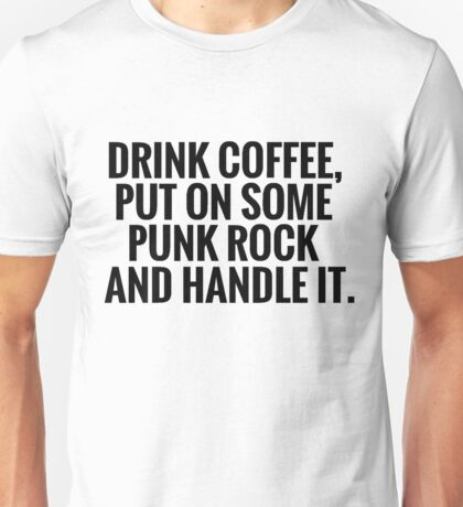 Coffee, Punk Rock, Handle It Unisex T-Shirt