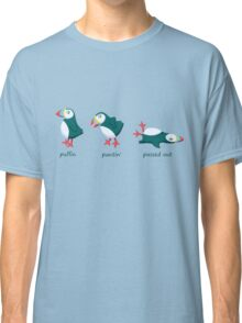 Puffin, pantin' and passed out! Classic T-Shirt