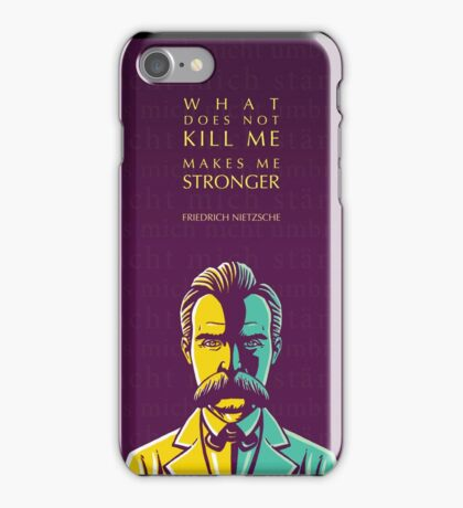 Friedrich Nietzsche quote: What does not kill me iPhone Case/Skin