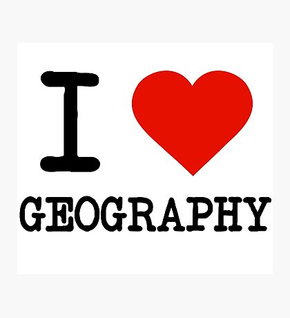 I Love Geography Photographic Print