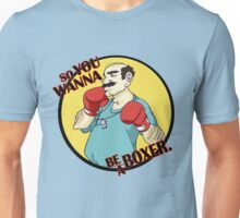 DADS GYM - So You Wanna Be A Boxer. Unisex T-Shirt