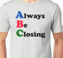 Always Be Closing Unisex T-Shirt