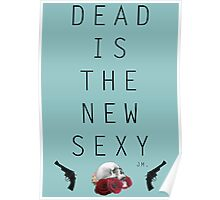 Dead is the new sexy JM Poster