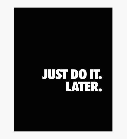 Just do it Nike Photographic Print
