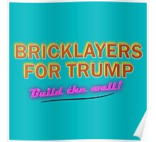 Bricklayers For Trump Poster