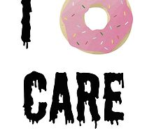 I Donut Care - III by pyros