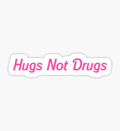Hugs Not Drugs Sticker