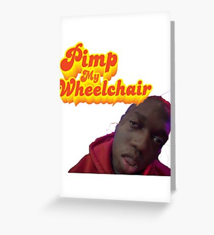 Pimp My Wheelchair Greeting Card