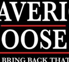 Maverick Goose '16 Sticker
