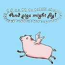 Pigs might fly, humor. by Mary Taylor