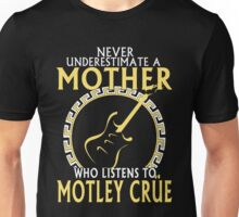 Mom - Never Underestimate Mother Who Listen To Motley Crue Unisex T-Shirt