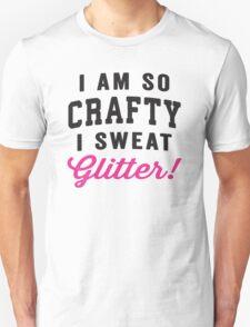 I Am So Crafty I Sweat Glitter Unisex T-Shirt
