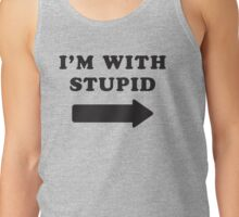 I'm With Stupid Tank Top