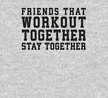 Friends That Work Out Together Stay Together Womens Fitted T-Shirt