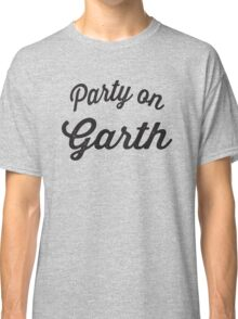 Party On Garth Classic T-Shirt