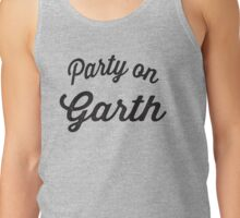 Party On Garth Tank Top