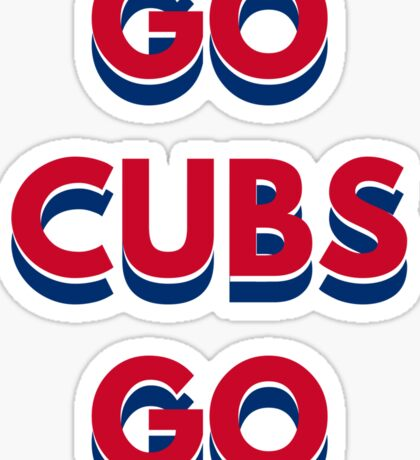 Go Cubs Go Chicago Cubs Sticker