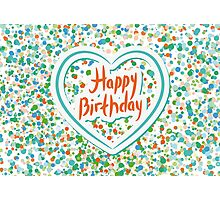 Happy birthday Card Heart and confetti  Photographic Print