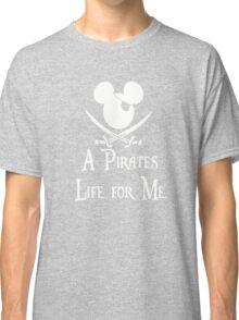 A pirates Life for Me Classic T-Shirt