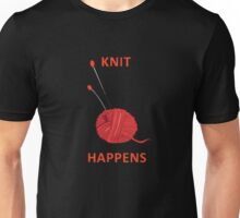 Knit Happens - Funny tshirt for knitters Unisex T-Shirt