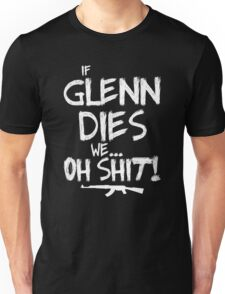 If Glenn dies we... oh shit! - The Walking Dead Unisex T-Shirt