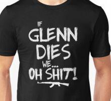 If Glenn dies we... oh shit! - The Walking Dead Unisex T-Shirt